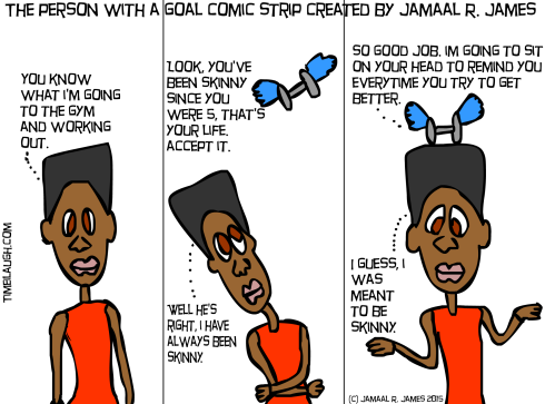 The Person With a Goal Comic Strip created by Jamaal R. James for James Creative Arts And Entertainment Company.