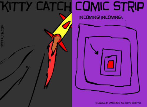 Kitty Catch Comic Strip created by Cartoonist Jamaal R. James for James Creative Arts And Entertainment Company. Watch cartoons online. new indie comic, kittycatchasuki.